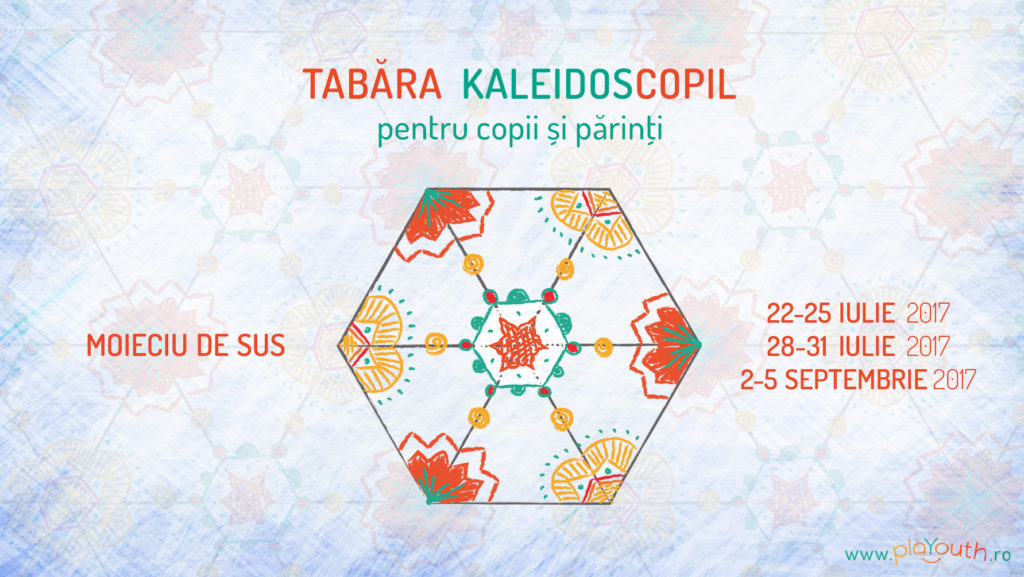 PlaYouth Tabara Kaleidoscopil pentru copii si parinti