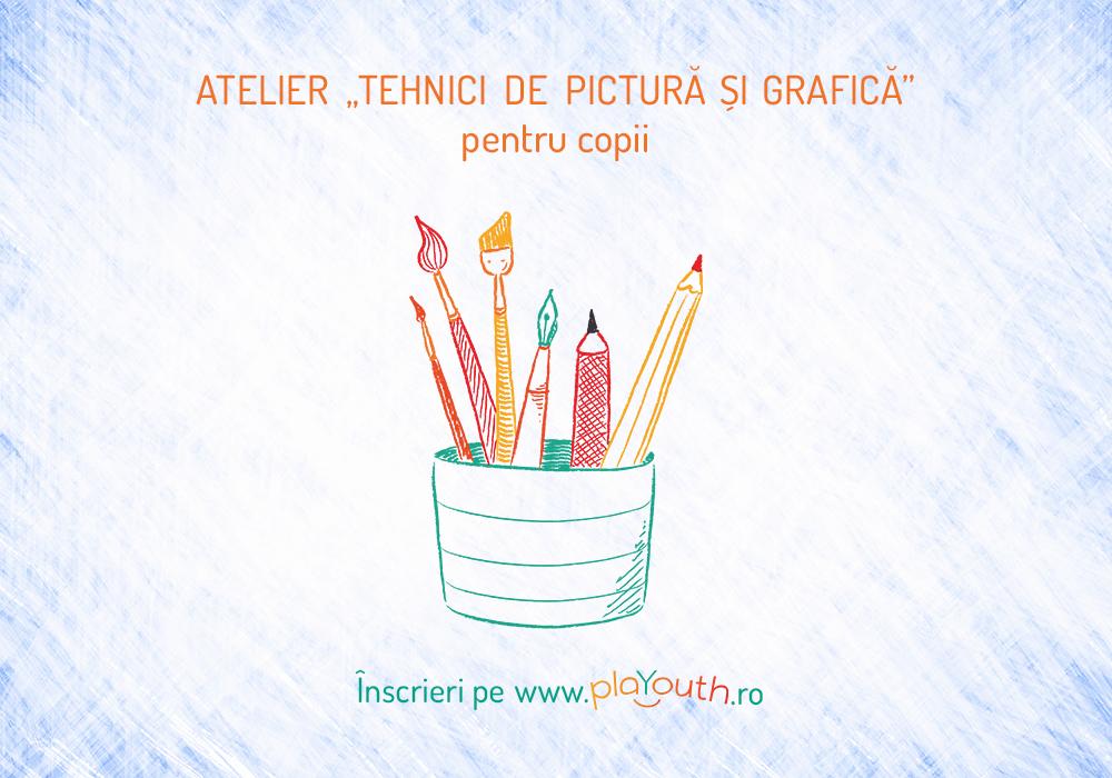 Atelier tehnici de pictura si grafica pentru copii