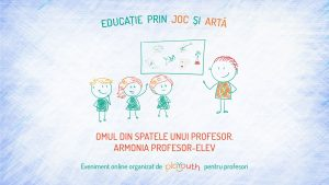 """Conferinţa online """"Omul din spatele unui profesor. Armonia profesor-elev"""" @ Home"""